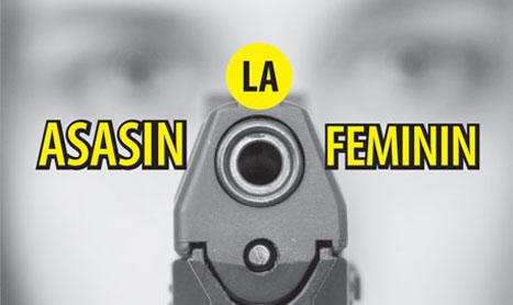 """Asasin la feminin"": crime, drame, iubire"