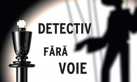 """Detectiv fara voie"" – integrala Andrei Mladin"