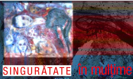 """Expozitie tematica: """"Singuratate in Multime"""""""