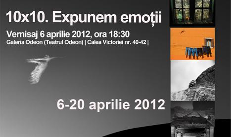 """Expozitie de fotografie: """"10×10. Expunem emotii"""""""