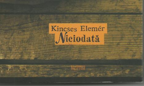 Regizorul Kincses Elemér lanseaza un roman autobiografic
