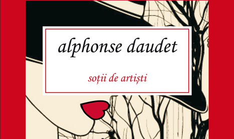 "Iubiri de altadata: ""Sotii de artisti"" de Alphonse Daudet"