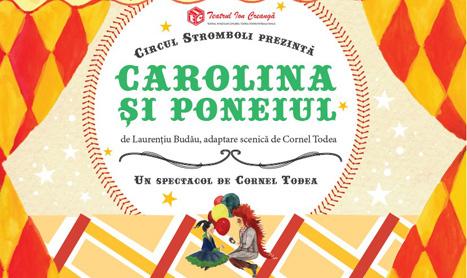 "Premiera la Ion Creanga: ""Carolina si poneiul"""