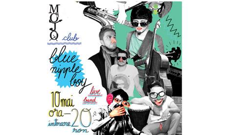 Blue Nipple Boy concerteaza pe 10 mai in Mojo