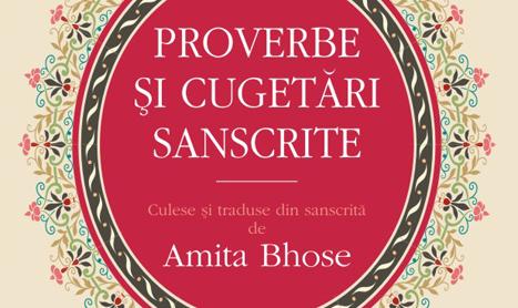 """Intelepciune pentru toti: """"Proverbe si cugetari sanscrite"""""""