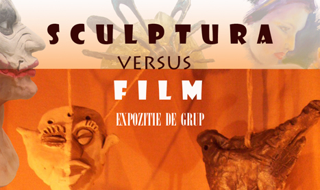 Expozitie de grup: Sculptura vs Film
