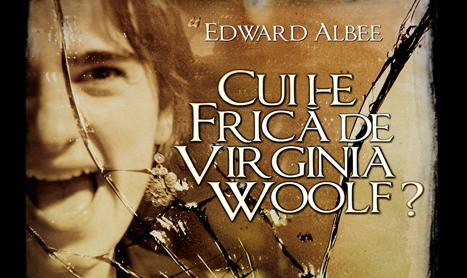 """""""Cui i-e frica de Virginia Woolf?"""" revine in Centrul istoric"""