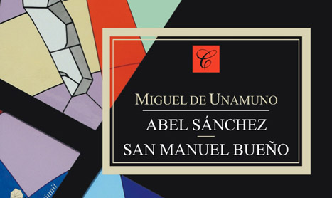 """Miguel de Unamuno: """"Abel Sanchez"""" si """"Sfantul Manuel cel Bun"""""""