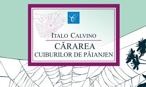 """Italo Calvino merge pe """"Cararea cuiburilor de paianjen"""""""