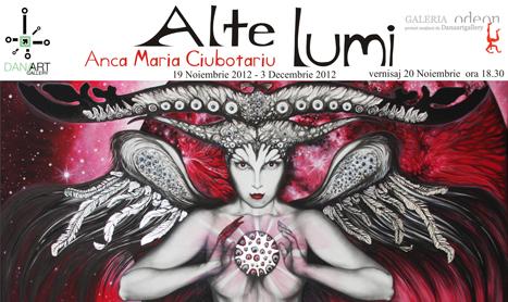 """Vernisaj Anca Maria Ciubotariu: """"Alte Lumi"""""""