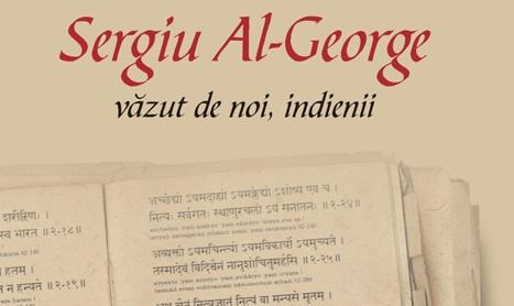 "Portret sentimental: ""Sergiu Al-George vazut de noi, indienii"""