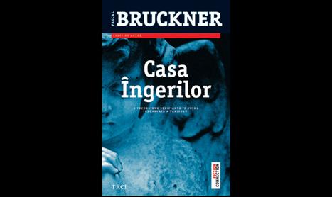Pascal Bruckner isi lanseaza si in Romania cel mai nou roman