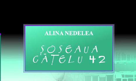 """""""Soseaua Catelu 42"""", punctul de pornire al Alinei Nedelea"""
