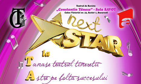 Next Star ajunge in fiecare vineri la Teatrul Constantin Tanase