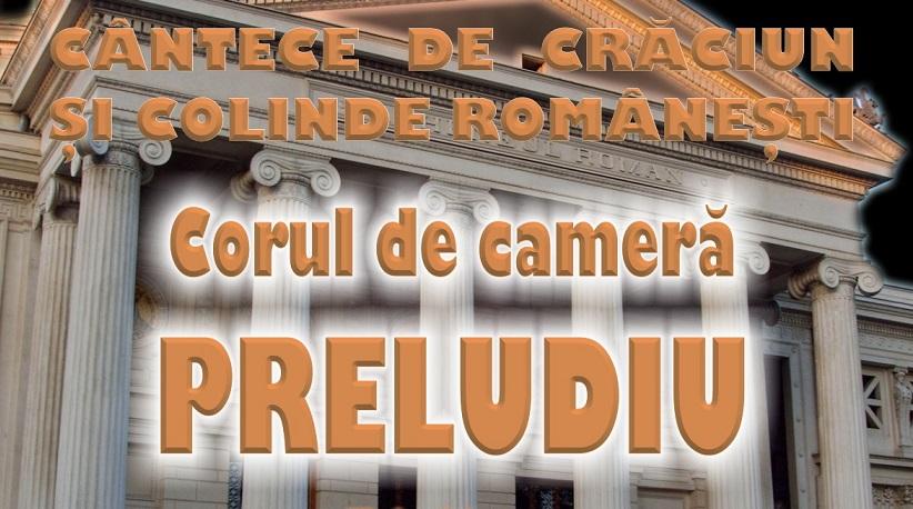 """Corul """"Preludiu"""" concerteaza la Ateneu pe 23 decembrie"""
