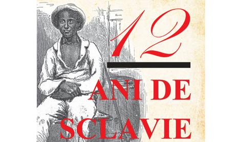 """""""12 ani de sclavie"""" se gaseste la pret redus pana pe 15 martie"""