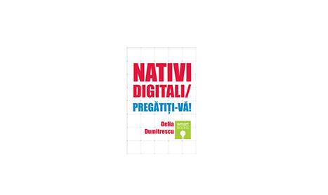"""""""Nativi Digitali"""" – o carte pentru viitor"""