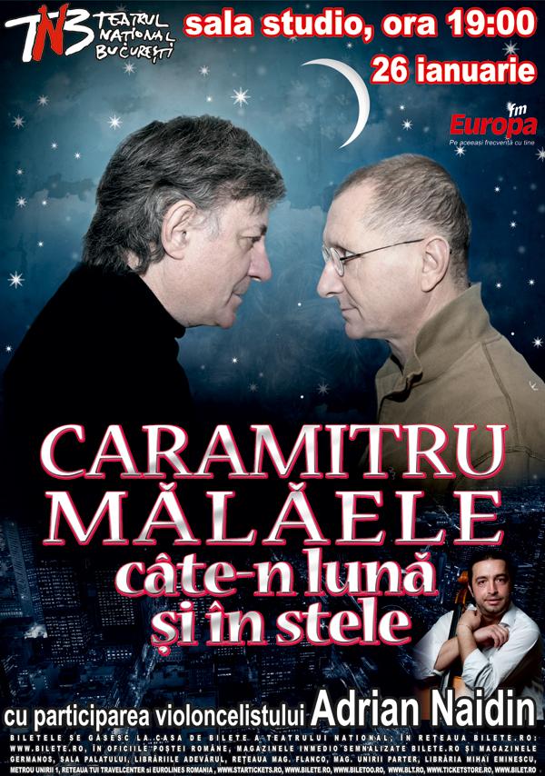 """CARAMITRU – MALAELE, CATE-N LUNA SI IN STELE"" – prima reprezentatie din an la Sala Studio a Teatrului National"