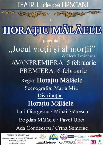 JOCUL VIETII SI AL MORTII cu HORATIU MALAELE in februarie la TEATRUL DE PE LIPSCANI