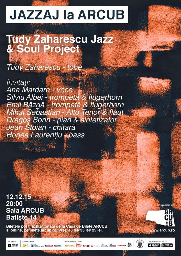 JAZZAJ la ARCUB: Tudy Zaharescu Jazz s& Soul Project