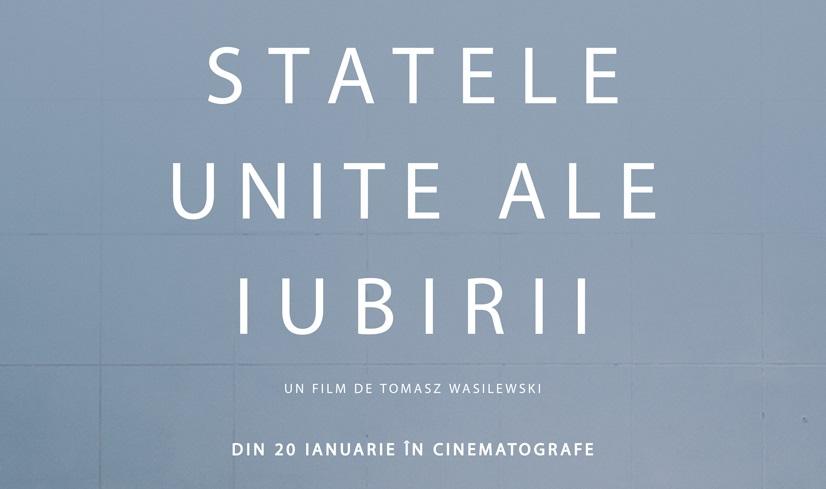 """""""Statele unite ale iubirii"""" are premiera romaneasca pe 20 ianuarie"""