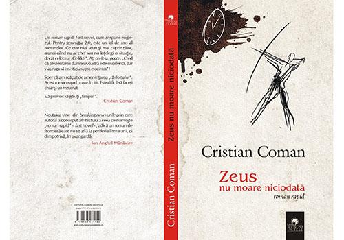 """Cristian Coman: """"Zeus nu moare niciodata"""""""