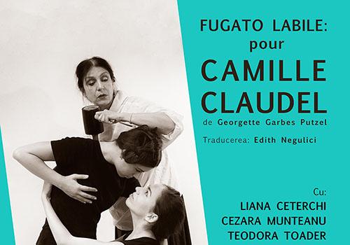 "Teatru la MNAR: ""Fugato labile pour Camille Claudel"""