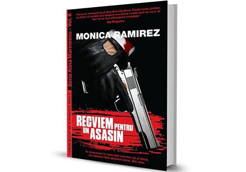 "Monica Ramirez: ""Recviem pentru un asasin"""