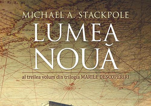 "Michael A. Stackpole: ""Lumea noua"""