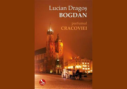"Lucian Dragos Bogdan: ""Parfumul Cracoviei"""