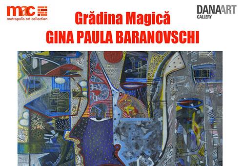 """Expozitie Gina Paula Baranovschi: """"Gradina Magica"""""""