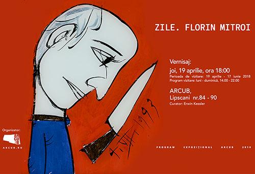 "Expozitie la Arcub: ""Zile. Florin Mitroi"""