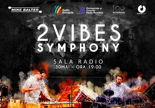 Concert la Sala Radio: 2 Vibes Symphony