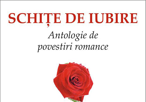 Schite de iubire: Antologie de povestiri romance