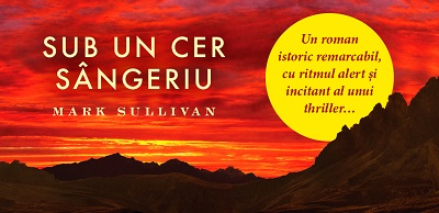"""La Editura Trei a apărut romanul """"Sub un cer sângeriu"""", bazat pe fapte reale"""