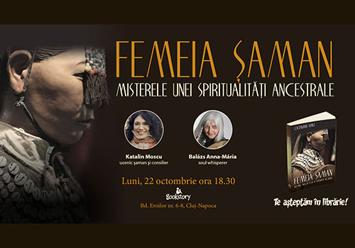 Eveniment Herald: Femeia șaman – Misterele unei spiritualități ancestale