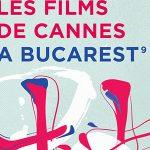 Se apropie Les Films de Cannes à Bucarest