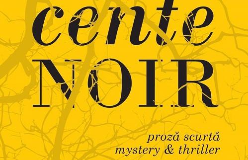 """""""CenteNoir"""", proză scurtă mystery & thriller"""