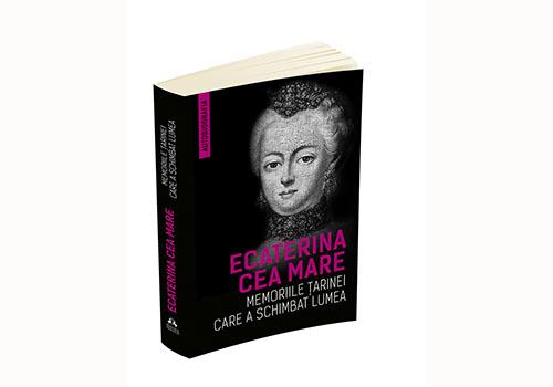"""Ecaterina cea Mare: """"Memoriile țarinei care a schimbat lumea"""""""