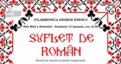 """""""Suflet de român, recital de muzică și poezie"""