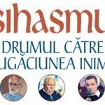 """Eveniment Herald: """"Isihasmul – Drumul către Rugăciunea Inimii"""""""