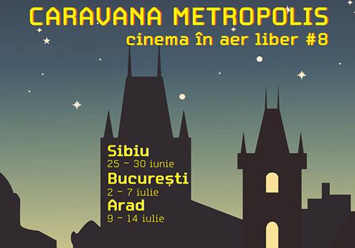 Caravana Metropolis pornește la drum pe 25 iunie