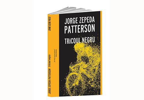 "Jorge Zepeda Patterson: ""Tricoul negru"""