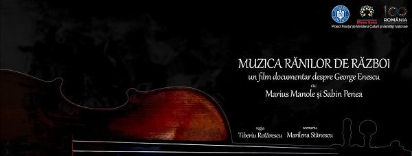 """Documentar despre Enescu: """"Muzica Rănilor de război"""""""