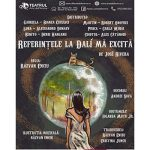 """Teatrul Arte dell'Anima începe anul cu """"Referințele la Dali mă excită"""""""