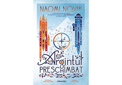 """Cărți de citit: Naomi Novik – """"Argintul preschimbat"""""""