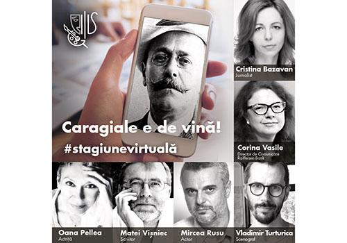 """Spectacolul """"Caragiale e de vină!"""", deseară în #StagiuneaVirtuală"""