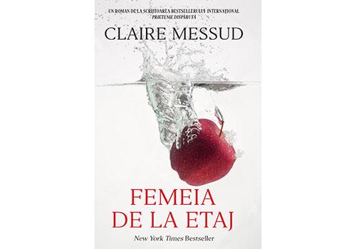 """""""Femeia de la etaj"""" – Claire Messud"""