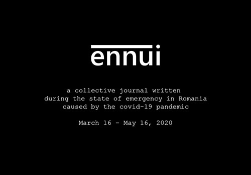"""Ennui"", jurnal colectiv de pandemie, deschis oricui"