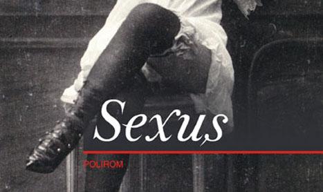 """""""Sexus"""", un roman al trairii libere"""